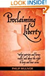 Proclaiming Liberty: What Patriots an...