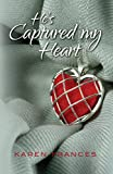He's Captured My Heart (Captured Series Book 1)