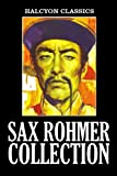 img - for The Sax Rohmer Collection: 15 Novels and Short Stories in One Volume (Halcyon Classics) book / textbook / text book