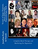 img - for Secrets of Stage Hypnosis, Street Hypnotism, Hypnotherapy, NLP, Complete Mind Therapy & Marketing For Hypnotists book / textbook / text book