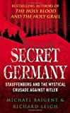 Secret Germany / Michael Baigent & Richard Leigh (0099490064) by Baigent, Michael. Leigh, Richard