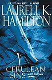 Cerulean Sins (Anita Blake, Vampire Hunter Book 11)