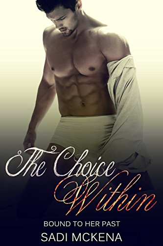Billionaire Romance: Threesome Romance: The Choice Within. Bound to her Past (Bondage Alpha Males) (Tied To The Tracks compare prices)