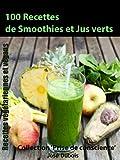 100 recettes de Smoothies et Jus verts (Collection 'Prise de conscience' t. 6)