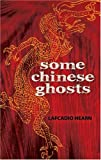 Some Chinese Ghosts (0486463060) by Hearn, Lafcadio