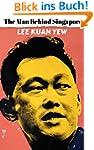 Lee Kuan Yew: The Man Behind Singapor...