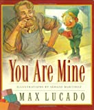 You Are Mine (Board Book) (Max Lucado's Wemmicks)