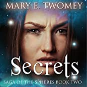 Secrets: Saga of the Spheres, Book 2 | Mary E. Twomey