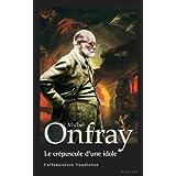Le cr�puscule d'une idolepar Michel Onfray