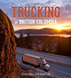 Trucking in British Columbia: An Illustrated History