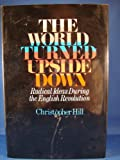 The World Turned Upside Down: Radical Ideas During the English Revolution (0670789755) by Christopher Hill