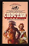 Choctaw (White Indian Series, Book XI (No 11)) (0553249509) by Donald Clayton Porter