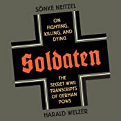 Soldaten: On Fighting, Killing, and Dying | [Sonke Neitzel, Harald Welzer, Jefferson Chase (translator)]