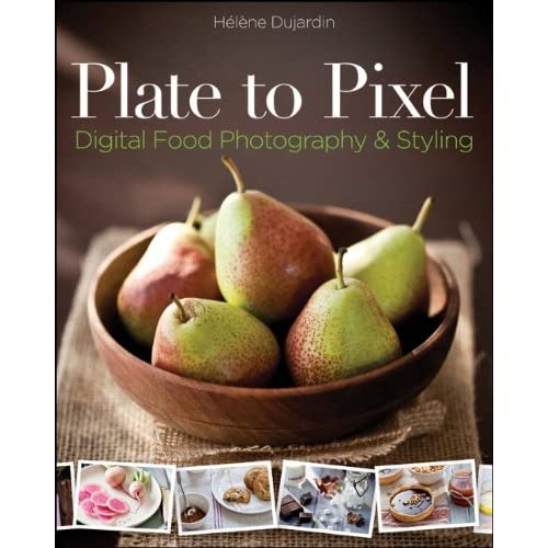 Plate to Pixel, Digital Food Photography and Styling by Helene Dujardin