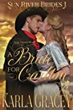 Mail Order Bride - A Bride for Carlton: Sweet Clean Historical Western Mail Order Bride Mystery Romance (Sun River Brides) (Volume 1)