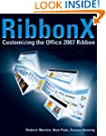 RibbonX: Customizing the Office 2007...