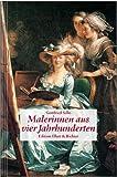 Malerinnen aus vier Jahrhunderten (Edition Ellert & Richter)