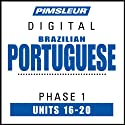 Port (Braz) Phase 1, Unit 16-20: Learn to Speak and Understand Portuguese (Brazilian) with Pimsleur Language Programs  by Pimsleur