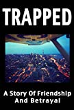 Trapped - A Story Of Friendship And Betrayal