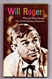 Will Rogers: Wise and Witty Sayings of a Great American Humorist