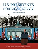 img - for U.S. Presidents and Foreign Policy: From 1789 to the Present book / textbook / text book