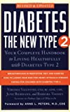img - for Diabetes: The New Type 2: Your Complete Handbook to Living Healthfully with Diabetes Type 2 book / textbook / text book