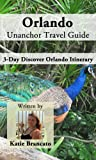 Orlando Unanchor Travel Guide - 3-Day Discover Orlando Itinerary