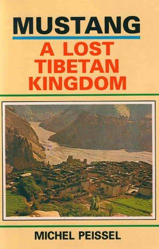 Mustang A Lost Tibetan Kingdom Michel Peissel