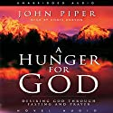 Hunger for God: Desiring God Through Fasting and Prayer (       UNABRIDGED) by John Piper Narrated by Cris Obrien
