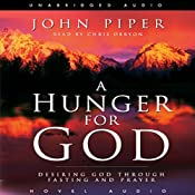 Hunger for God: Desiring God Through Fasting and Prayer | [John Piper]