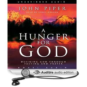 Hunger for God: Desiring God Through Fasting and Prayer