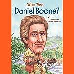 Who Was Daniel Boone?   Sydelle Kramer