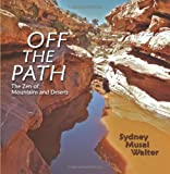 Off the Path, The Zen of Mountains and Deserts (Western Legacy Series)