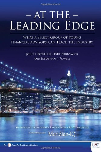 at-the-leading-edge-what-a-select-group-of-young-financial-advisors-can-teach-the-industry-by-john-j