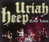Uriah Heep-Easy Livin By Uriah Heep (0001-01-01)