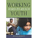 Working With Hard-to-Reach Youth ~ Jillian Burkett