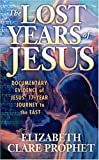 The Lost Years of Jesus: Documentary Evidence of Jesus