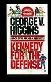 Kennedy for Defense (0345293150) by Higgins, George V.