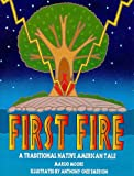 First Fire a Traditional Native American Tale (0763566942) by Moore, Marijo