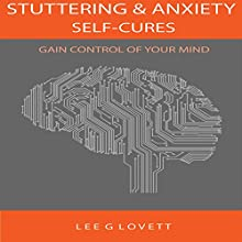 Stuttering Self-Cures: In Six Steps Audiobook by Lee G. Lovett Narrated by Lee G. Lovett