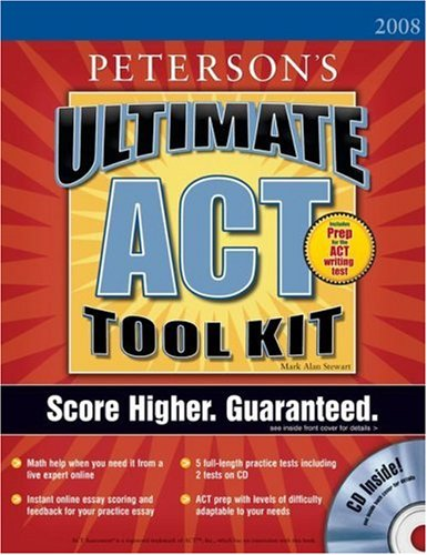 Ultimate ACT Tool Kit - 2008: With CD-ROM; Score Higher. Guaranteed. (Peterson's Ultimate ACT Tool Kit)