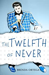 The Twelfth Of Never by Brenda Ortega ebook deal