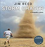 Storm Chaser: A Photographers Journey