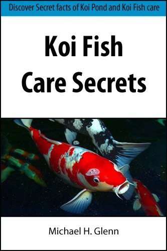 Koi Fish Care Secrets: Discover Secret facts of Koi Pond and Koi Fish care