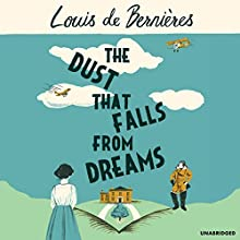 The Dust that Falls from Dreams (       UNABRIDGED) by Louis de Bernières Narrated by Avita Jay, David Sibley