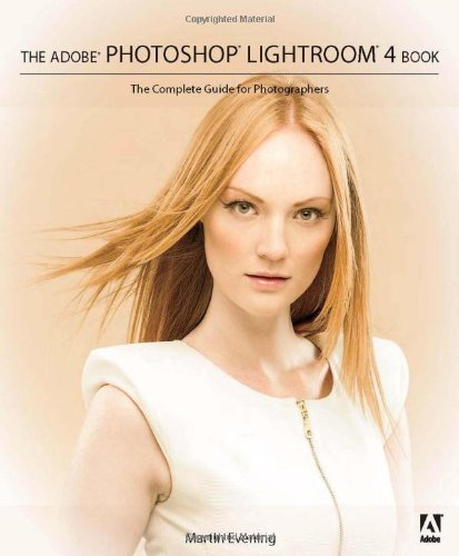The Adobe Photoshop Lightroom 4 Book:: The Complete Guide for Photographers