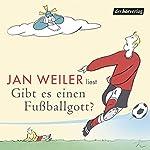 Gibt es einen Fußballgott? | Jan Weiler