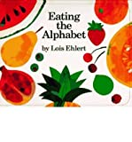 Lois Ehlert [(Eating the Alphabet)] [Author: Lois Ehlert] published on (August, 2006)
