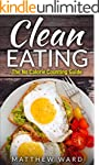 Clean Eating: The Clean Eating Quick...