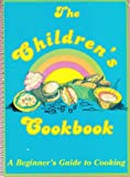 The Children's Cookbook (A Beginner's Guide to Cooking)